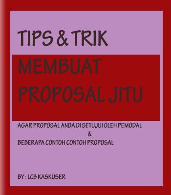 ini berisi Tips dan trik Cara membuat proposal yang baik dan benar ...